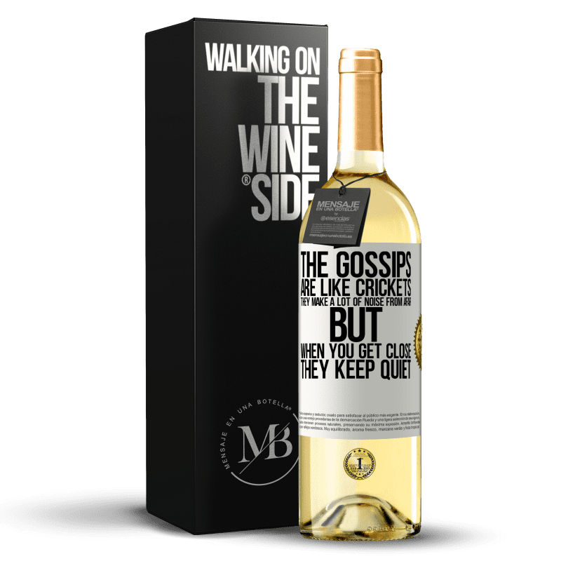 24,95 € Free Shipping   White Wine WHITE Edition The gossips are like crickets, they make a lot of noise from afar, but when you get close they keep quiet White Label. Customizable label Young wine Harvest 2020 Verdejo