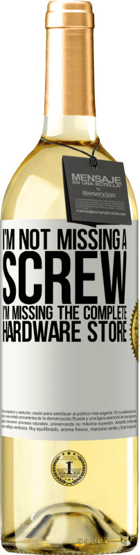 24,95 € Free Shipping | White Wine WHITE Edition I'm not missing a screw, I'm missing the complete hardware store White Label. Customizable label Young wine Harvest 2020 Verdejo