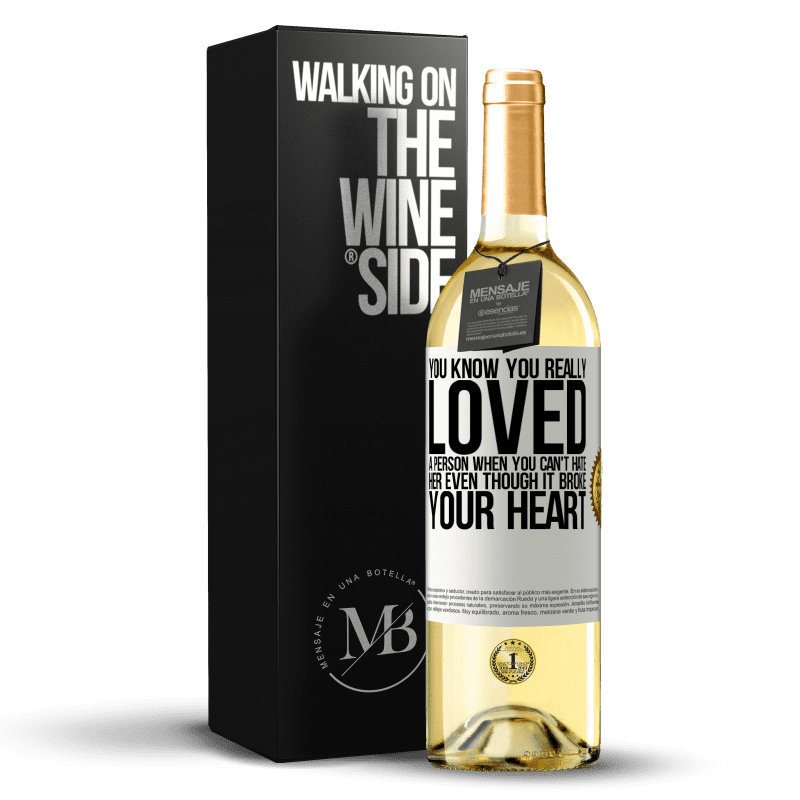 24,95 € Free Shipping   White Wine WHITE Edition You know you really loved a person when you can't hate her even though it broke your heart White Label. Customizable label Young wine Harvest 2020 Verdejo