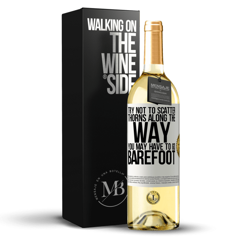 24,95 € Free Shipping | White Wine WHITE Edition Try not to scatter thorns along the way, you may have to go barefoot White Label. Customizable label Young wine Harvest 2020 Verdejo