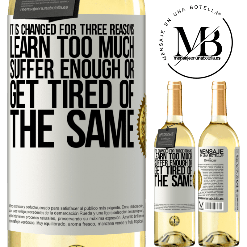 24,95 € Free Shipping   White Wine WHITE Edition It is changed for three reasons. Learn too much, suffer enough or get tired of the same White Label. Customizable label Young wine Harvest 2020 Verdejo