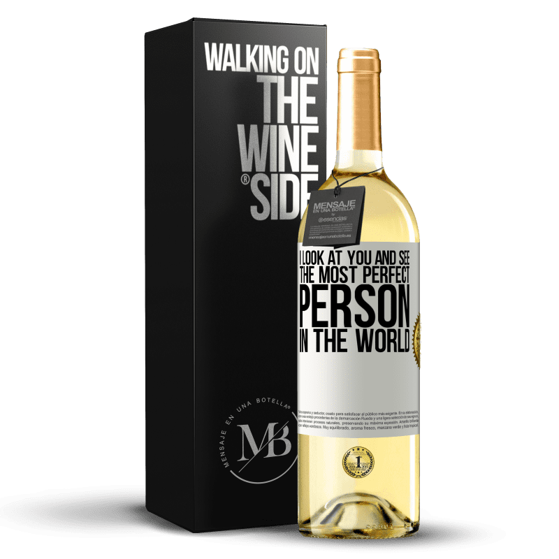 24,95 € Free Shipping   White Wine WHITE Edition I look at you and see the most perfect person in the world White Label. Customizable label Young wine Harvest 2020 Verdejo