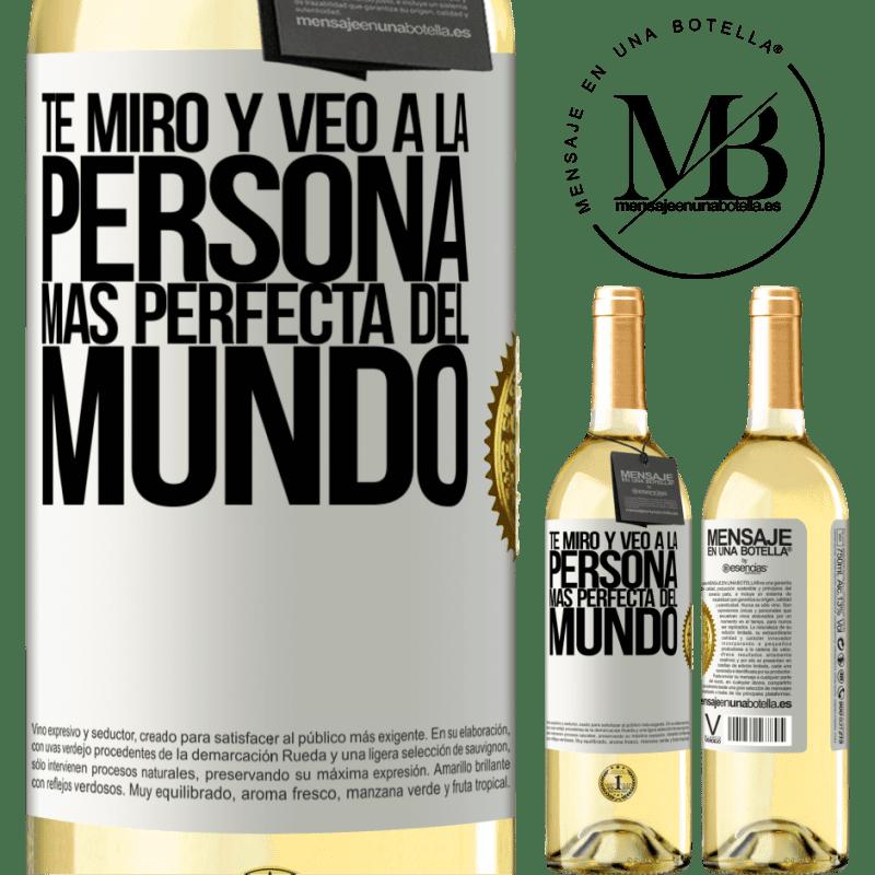 24,95 € Envío gratis | Vino Blanco Edición WHITE Te miro y veo a la persona más perfecta del mundo Etiqueta Blanca. Etiqueta personalizable Vino joven Cosecha 2020 Verdejo