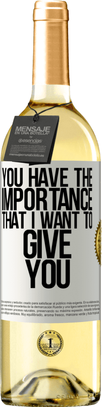 24,95 € Free Shipping | White Wine WHITE Edition You have the importance that I want to give you White Label. Customizable label Young wine Harvest 2020 Verdejo