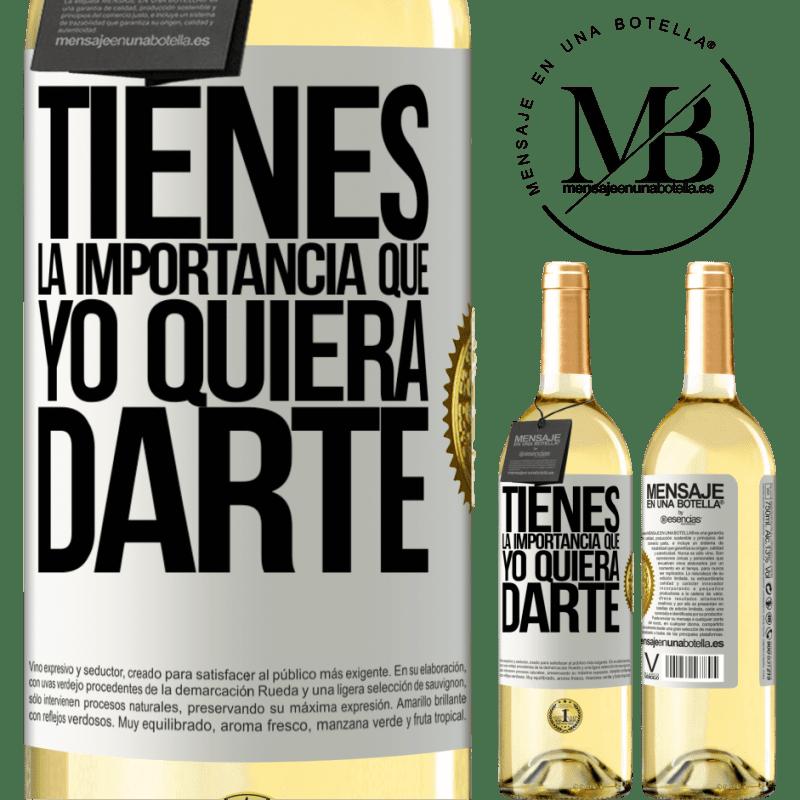 24,95 € Envío gratis | Vino Blanco Edición WHITE Tienes la importancia que yo quiera darte Etiqueta Blanca. Etiqueta personalizable Vino joven Cosecha 2020 Verdejo