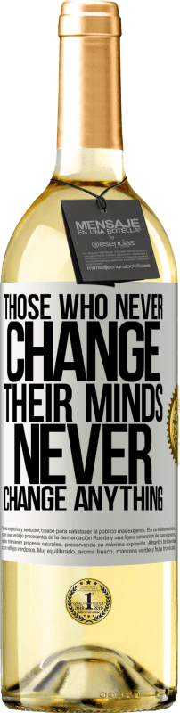 24,95 € Free Shipping   White Wine WHITE Edition Those who never change their minds, never change anything White Label. Customizable label Young wine Harvest 2020 Verdejo