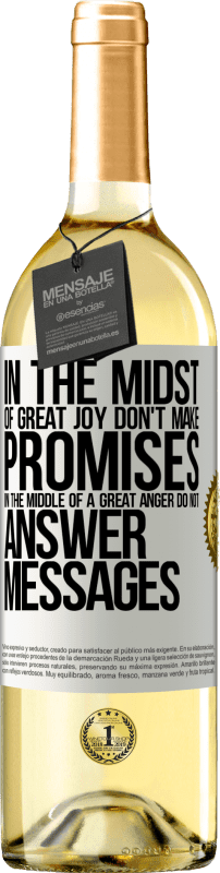 24,95 € Free Shipping   White Wine WHITE Edition In the midst of great joy, don't make promises. In the middle of a great anger, do not answer messages White Label. Customizable label Young wine Harvest 2020 Verdejo