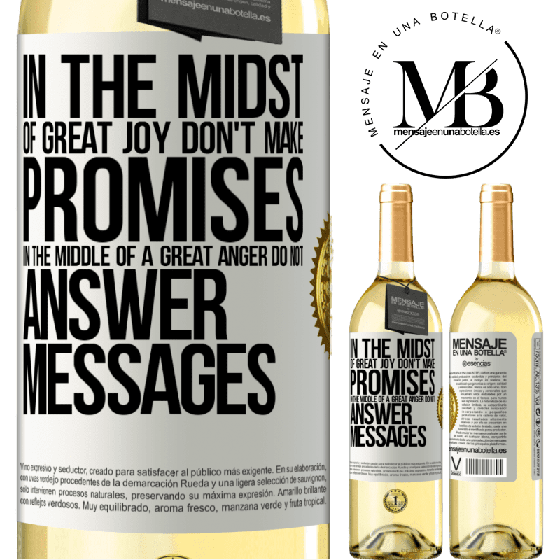 24,95 € Free Shipping | White Wine WHITE Edition In the midst of great joy, don't make promises. In the middle of a great anger, do not answer messages White Label. Customizable label Young wine Harvest 2020 Verdejo