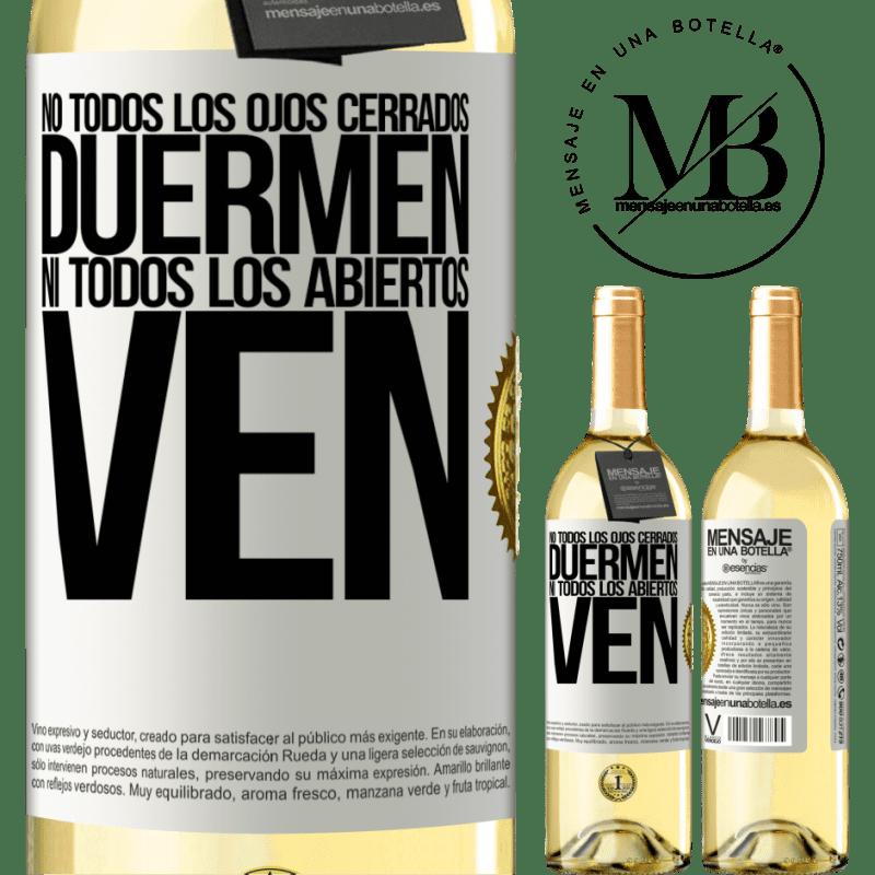 24,95 € Envío gratis | Vino Blanco Edición WHITE No todos los ojos cerrados duermen… ni todos los abiertos ven Etiqueta Blanca. Etiqueta personalizable Vino joven Cosecha 2020 Verdejo