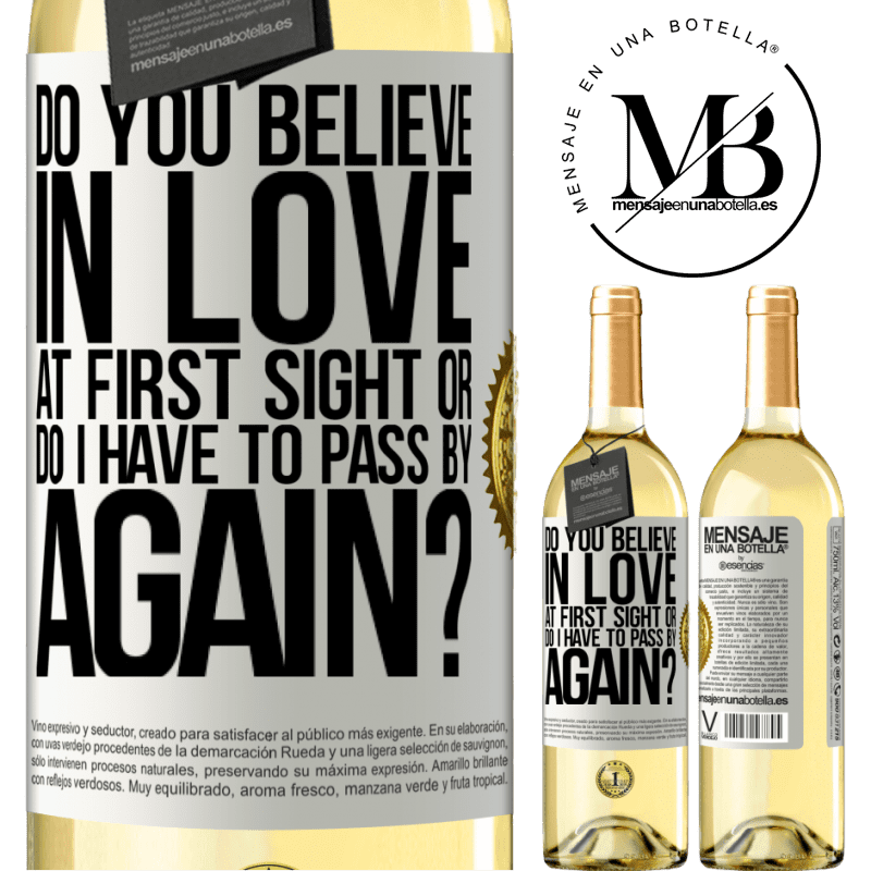 24,95 € Free Shipping   White Wine WHITE Edition do you believe in love at first sight or do I have to pass by again? White Label. Customizable label Young wine Harvest 2020 Verdejo