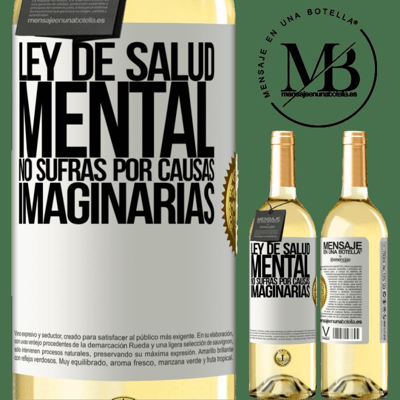 24,95 € Envoi gratuit | Vin blanc Édition WHITE Loi sur la santé mentale: ne souffrez pas pour des causes imaginaires Étiquette Blanche. Étiquette personnalisable Vin jeune Récolte 2020 Verdejo