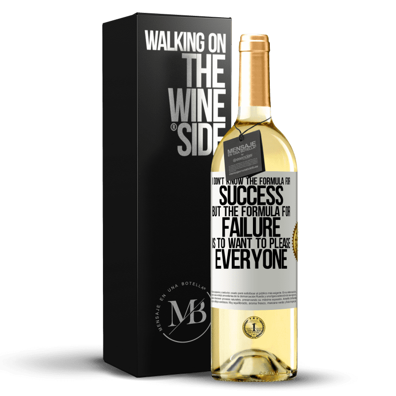 24,95 € Free Shipping   White Wine WHITE Edition I don't know the formula for success, but the formula for failure is to want to please everyone White Label. Customizable label Young wine Harvest 2020 Verdejo
