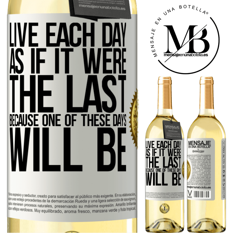 24,95 € Free Shipping | White Wine WHITE Edition Live each day as if it were the last, because one of these days will be White Label. Customizable label Young wine Harvest 2020 Verdejo