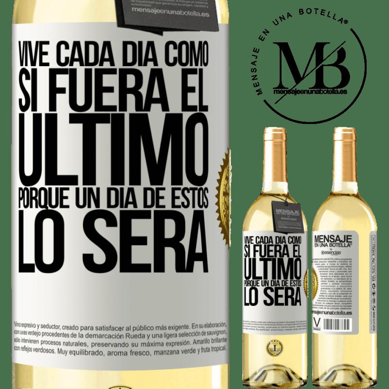 24,95 € Envío gratis | Vino Blanco Edición WHITE Vive cada día como si fuera el último, porque un día de estos lo será Etiqueta Blanca. Etiqueta personalizable Vino joven Cosecha 2020 Verdejo