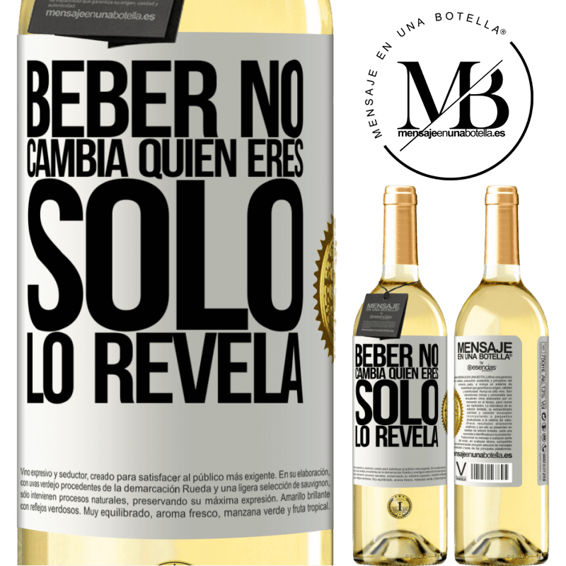 24,95 € Envío gratis | Vino Blanco Edición WHITE Beber no cambia quien eres, sólo lo revela Etiqueta Blanca. Etiqueta personalizable Vino joven Cosecha 2020 Verdejo