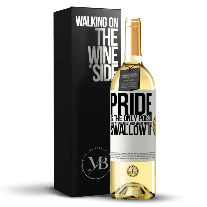 24,95 € Free Shipping | White Wine WHITE Edition Pride is the only poison that intoxicates you when you don't swallow it White Label. Customizable label Young wine Harvest 2020 Verdejo