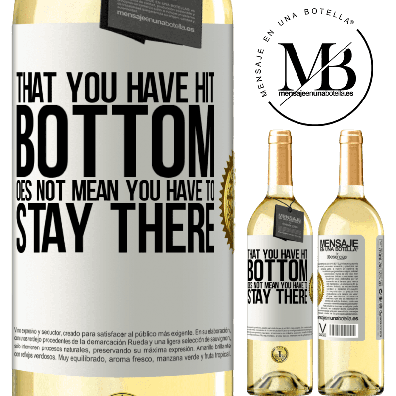 24,95 € Free Shipping | White Wine WHITE Edition That you have hit bottom does not mean you have to stay there White Label. Customizable label Young wine Harvest 2020 Verdejo