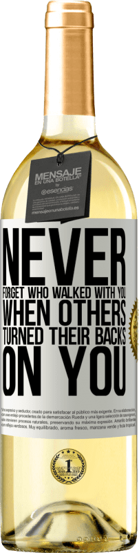 24,95 € Free Shipping | White Wine WHITE Edition Never forget who walked with you when others turned their backs on you White Label. Customizable label Young wine Harvest 2020 Verdejo