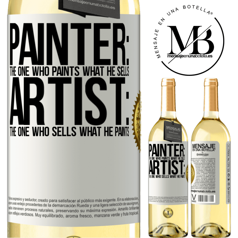 24,95 € Free Shipping   White Wine WHITE Edition Painter: the one who paints what he sells. Artist: the one who sells what he paints White Label. Customizable label Young wine Harvest 2020 Verdejo