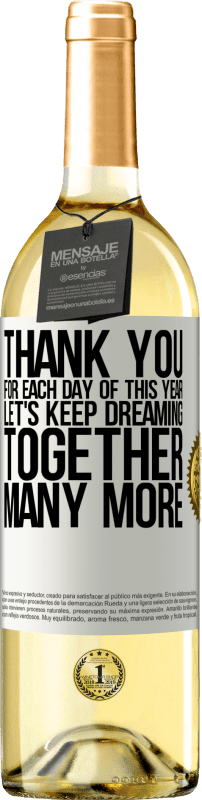 24,95 € Free Shipping | White Wine WHITE Edition Thank you for each day of this year. Let's keep dreaming together many more White Label. Customizable label Young wine Harvest 2020 Verdejo