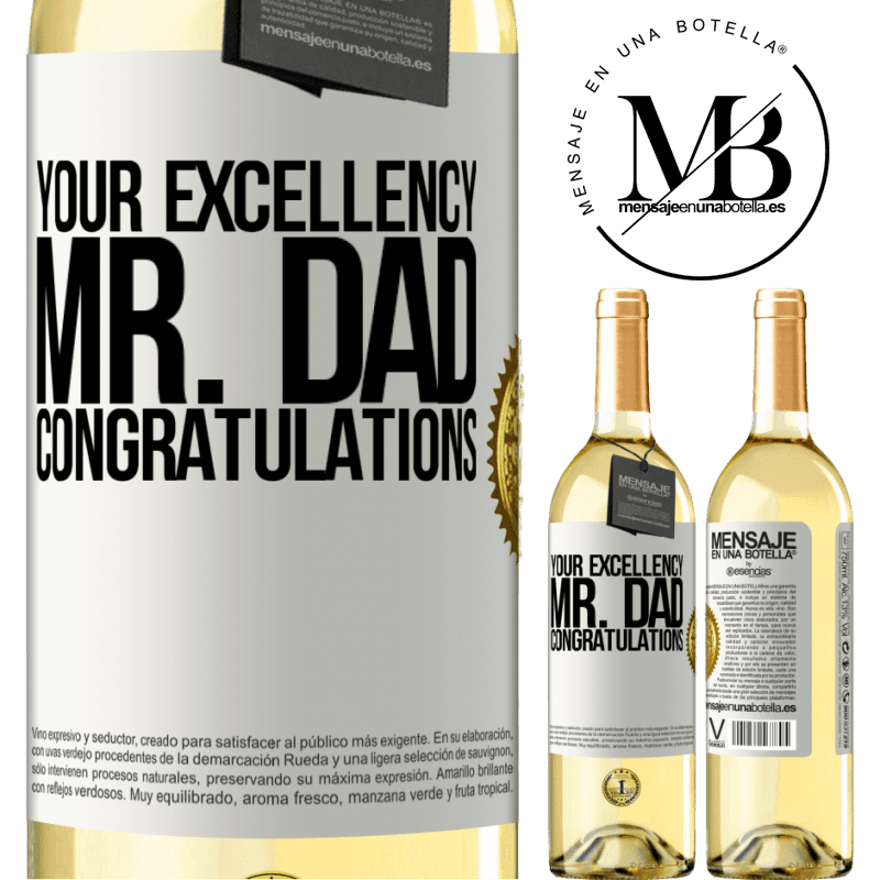 24,95 € Free Shipping | White Wine WHITE Edition Your Excellency Mr. Dad. Congratulations White Label. Customizable label Young wine Harvest 2020 Verdejo