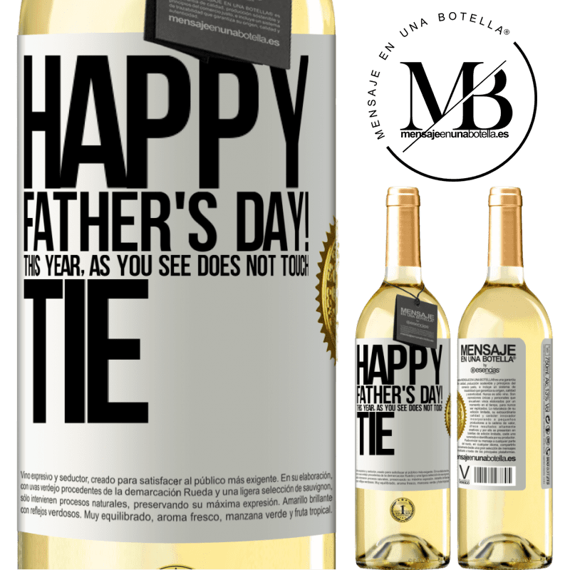 24,95 € Free Shipping   White Wine WHITE Edition Happy Father's Day! This year, as you see, does not touch tie White Label. Customizable label Young wine Harvest 2020 Verdejo