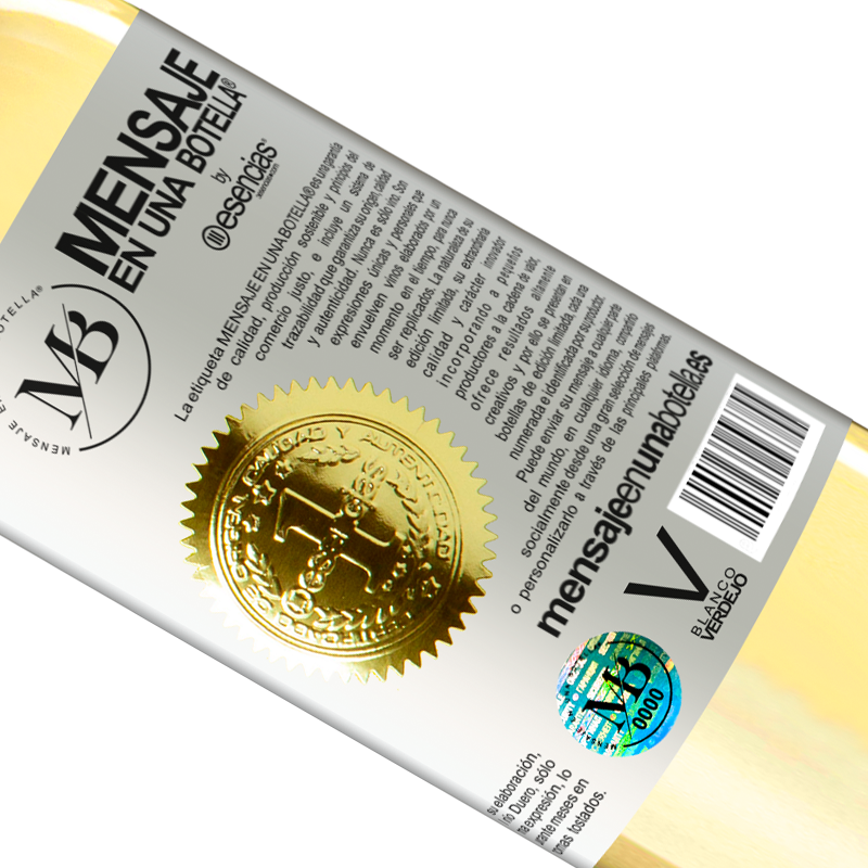 Limited Edition. «Thank you for everything you have taught me, among other things, to appreciate wine» WHITE Edition