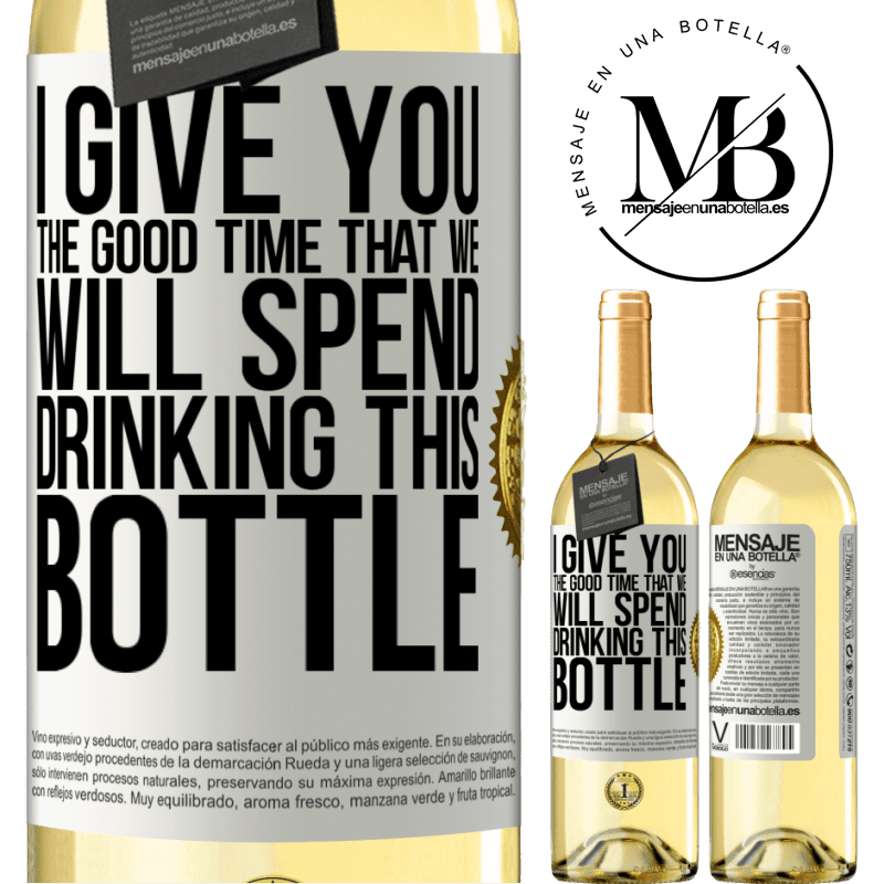 24,95 € Free Shipping   White Wine WHITE Edition I give you the good time that we will spend drinking this bottle White Label. Customizable label Young wine Harvest 2020 Verdejo