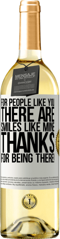 24,95 € Free Shipping   White Wine WHITE Edition For people like you there are smiles like mine. Thanks for being there! White Label. Customizable label Young wine Harvest 2020 Verdejo