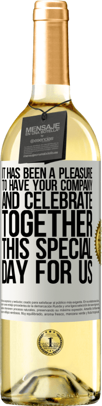 24,95 € Free Shipping   White Wine WHITE Edition It has been a pleasure to have your company and celebrate together this special day for us White Label. Customizable label Young wine Harvest 2020 Verdejo