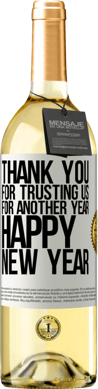 24,95 € Free Shipping | White Wine WHITE Edition Thank you for trusting us for another year. Happy New Year White Label. Customizable label Young wine Harvest 2020 Verdejo