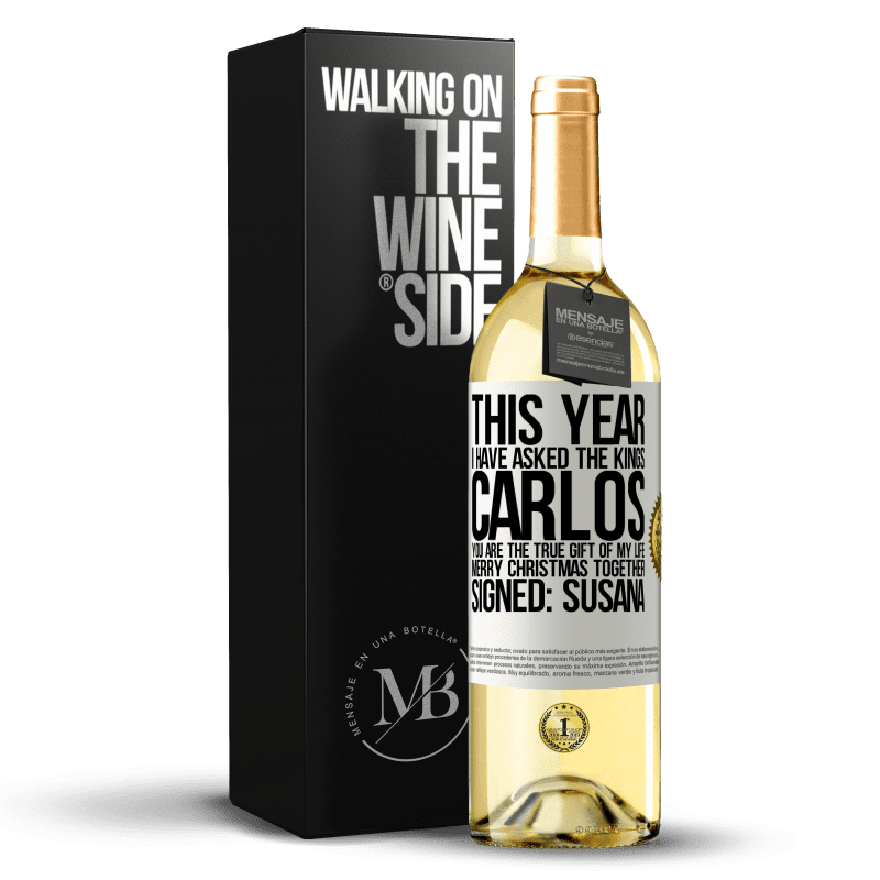 24,95 € Free Shipping   White Wine WHITE Edition This year I have asked the kings. Carlos, you are the true gift of my life. Merry Christmas together. Signed: Susana White Label. Customizable label Young wine Harvest 2020 Verdejo