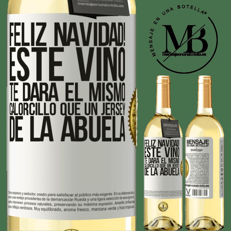24,95 € Envío gratis   Vino Blanco Edición WHITE Feliz navidad! Este vino te dará el mismo calorcillo que un jersey de la abuela Etiqueta Blanca. Etiqueta personalizable Vino joven Cosecha 2020 Verdejo