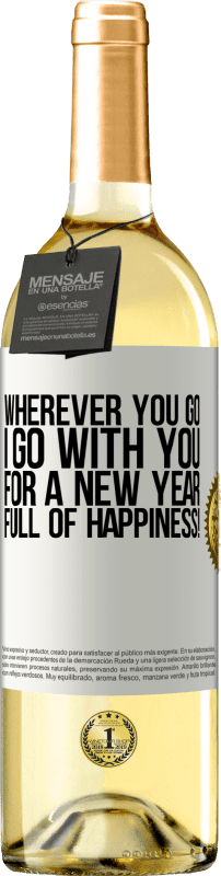 24,95 € Free Shipping | White Wine WHITE Edition Wherever you go, I go with you. For a new year full of happiness! White Label. Customizable label Young wine Harvest 2020 Verdejo