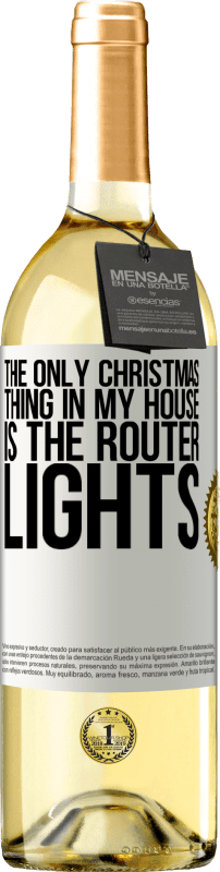 «The only Christmas thing in my house is the router lights» WHITE Edition