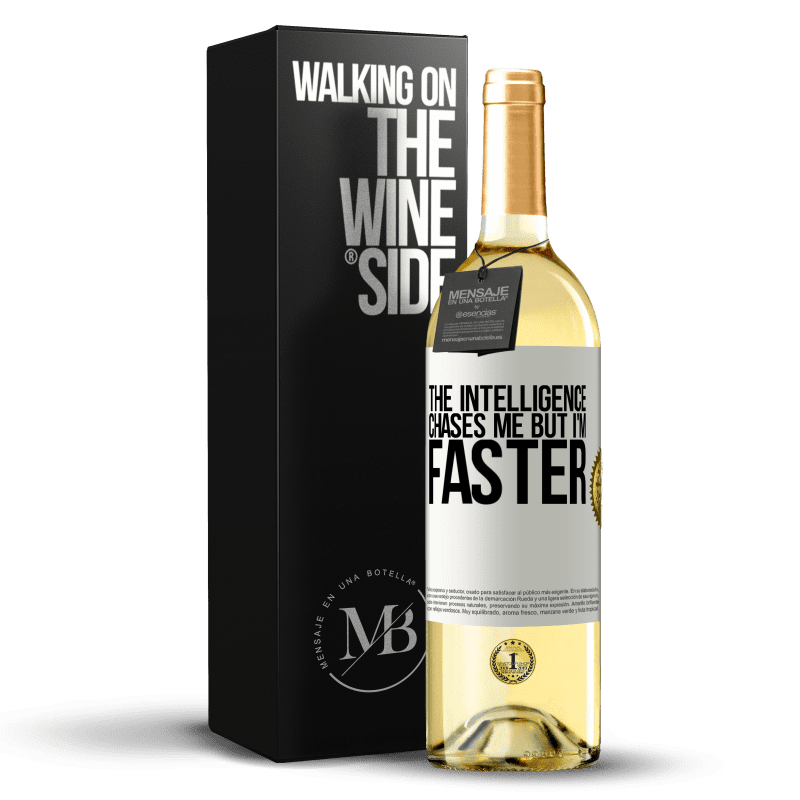 24,95 € Free Shipping | White Wine WHITE Edition The intelligence chases me but I'm faster White Label. Customizable label Young wine Harvest 2020 Verdejo