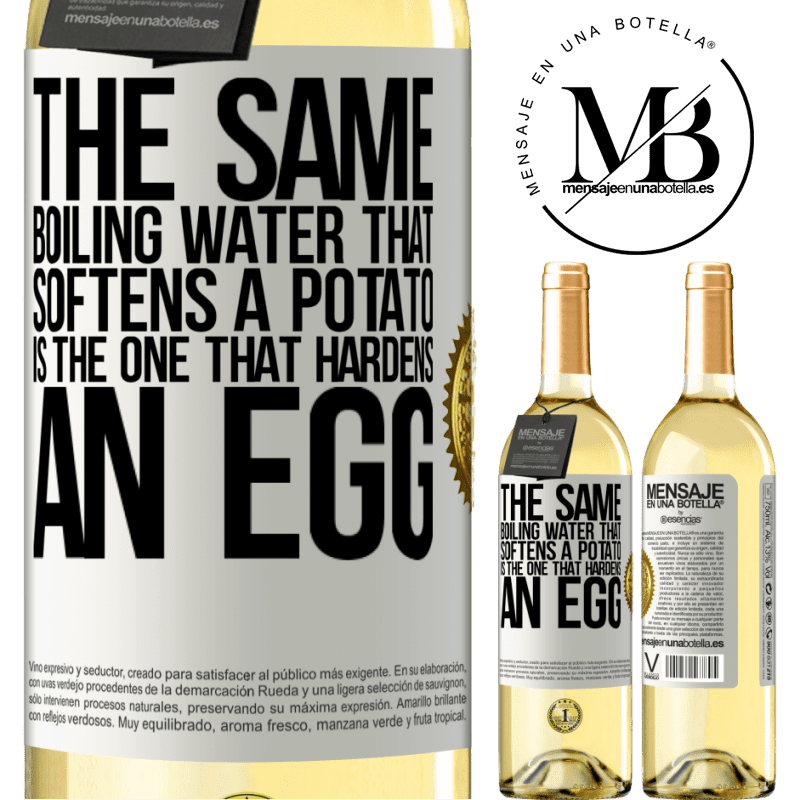 24,95 € Free Shipping | White Wine WHITE Edition The same boiling water that softens a potato is the one that hardens an egg White Label. Customizable label Young wine Harvest 2020 Verdejo