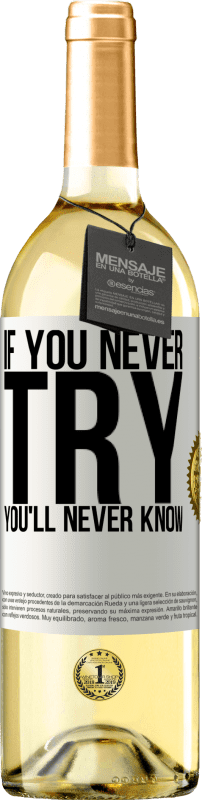 24,95 € Free Shipping   White Wine WHITE Edition If you never try, you'll never know White Label. Customizable label Young wine Harvest 2020 Verdejo