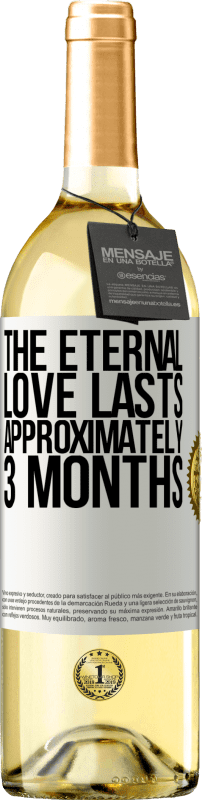24,95 € Free Shipping | White Wine WHITE Edition The eternal love lasts approximately 3 months White Label. Customizable label Young wine Harvest 2020 Verdejo