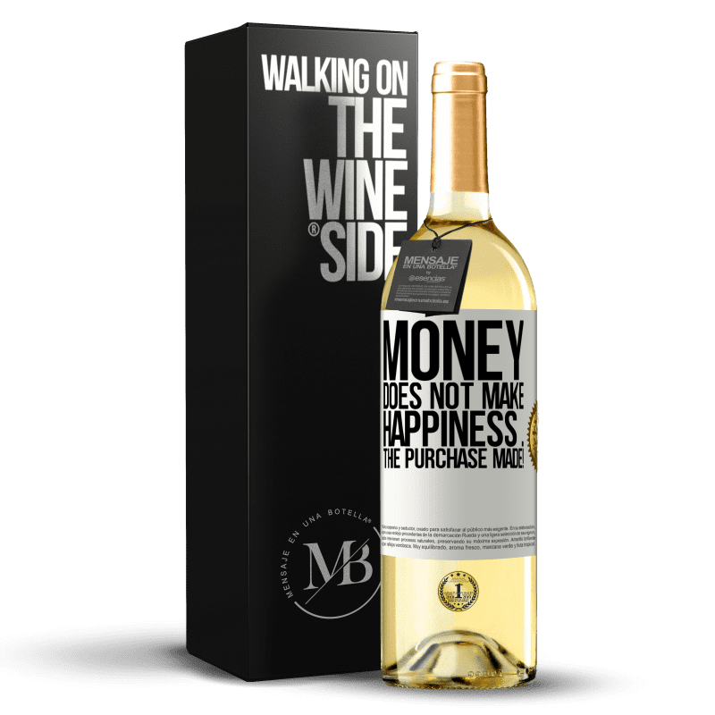 24,95 € Free Shipping | White Wine WHITE Edition Money does not make happiness ... the purchase made! White Label. Customizable label Young wine Harvest 2020 Verdejo
