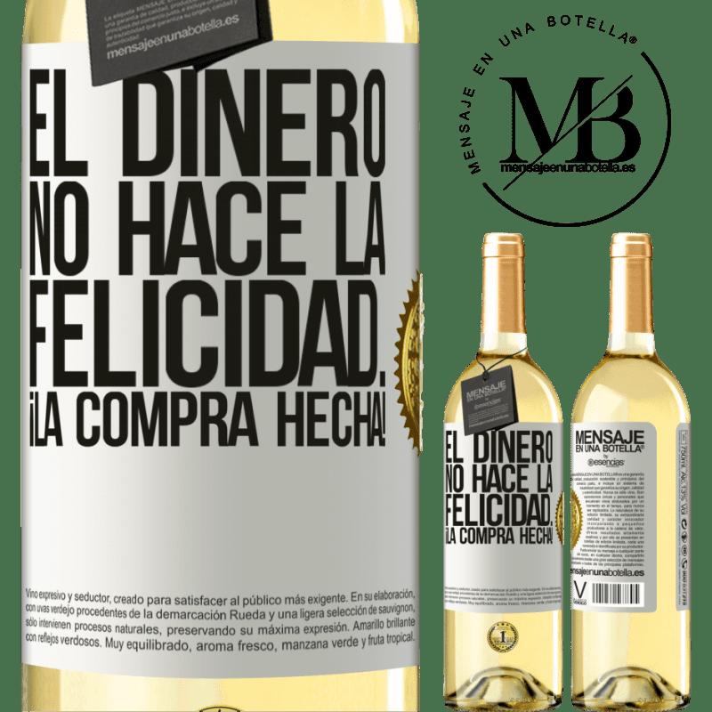 24,95 € Envío gratis | Vino Blanco Edición WHITE El dinero no hace la felicidad... ¡la compra hecha! Etiqueta Blanca. Etiqueta personalizable Vino joven Cosecha 2020 Verdejo