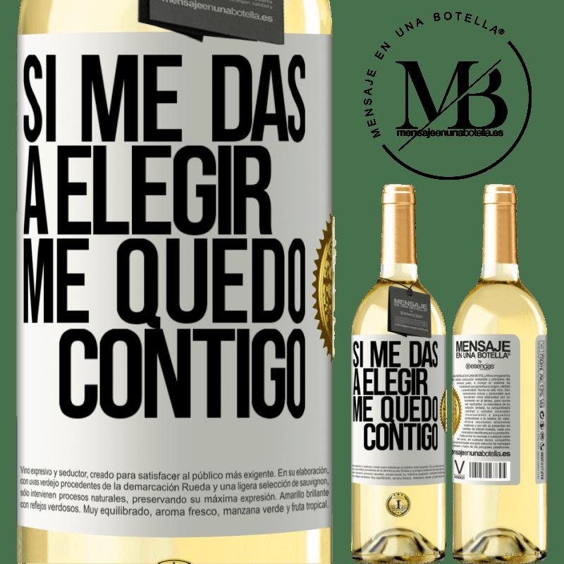 24,95 € Envío gratis | Vino Blanco Edición WHITE Si me das a elegir, me quedo contigo Etiqueta Blanca. Etiqueta personalizable Vino joven Cosecha 2020 Verdejo