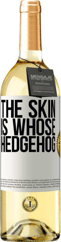 24,95 € Free Shipping | White Wine WHITE Edition The skin is whose hedgehog White Label. Customizable label Young wine Harvest 2020 Verdejo