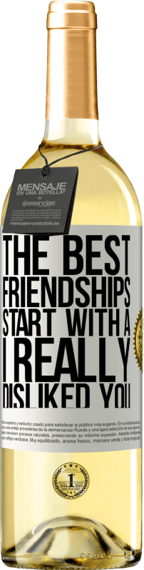 24,95 € Free Shipping   White Wine WHITE Edition The best friendships start with a I really disliked you White Label. Customizable label Young wine Harvest 2020 Verdejo