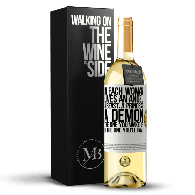 24,95 € Free Shipping | White Wine WHITE Edition In each woman lives an angel, a beast, a princess, a demon. The one you wake up is the one you'll have White Label. Customizable label Young wine Harvest 2020 Verdejo