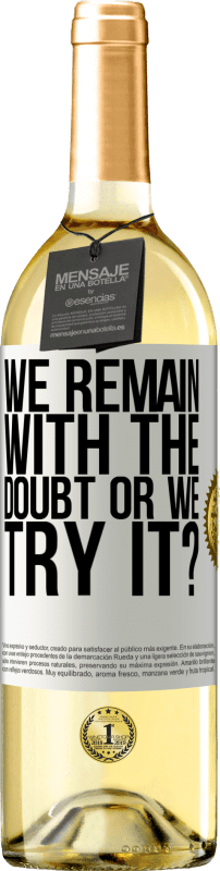 24,95 € Free Shipping   White Wine WHITE Edition We remain with the doubt or we try it? White Label. Customizable label Young wine Harvest 2020 Verdejo