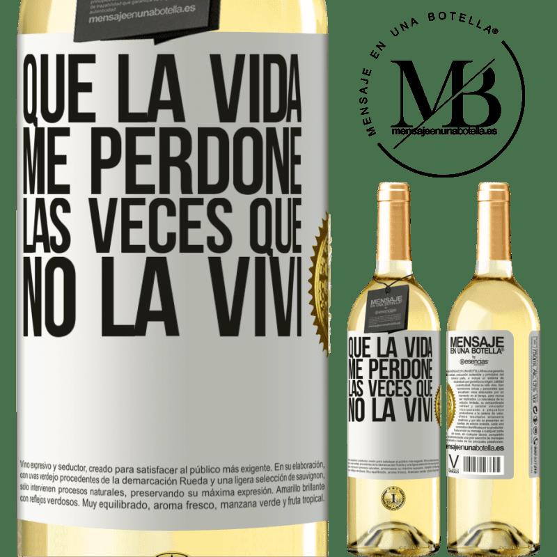 24,95 € Envío gratis   Vino Blanco Edición WHITE Que la vida me perdone las veces que no la viví Etiqueta Blanca. Etiqueta personalizable Vino joven Cosecha 2020 Verdejo
