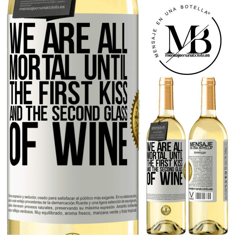 24,95 € Free Shipping | White Wine WHITE Edition We are all mortal until the first kiss and the second glass of wine White Label. Customizable label Young wine Harvest 2020 Verdejo