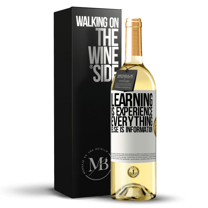 24,95 € Free Shipping | White Wine WHITE Edition Learning is experience. Everything else is information White Label. Customizable label Young wine Harvest 2020 Verdejo