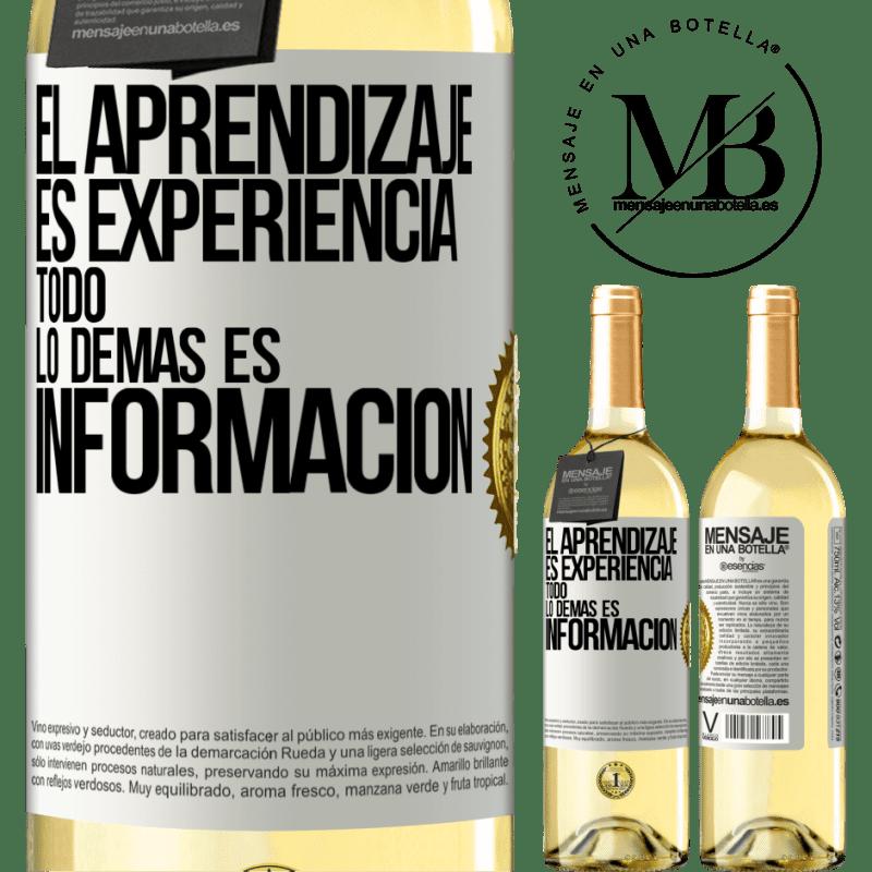 24,95 € Envío gratis | Vino Blanco Edición WHITE El aprendizaje es experiencia. Todo lo demás es información Etiqueta Blanca. Etiqueta personalizable Vino joven Cosecha 2020 Verdejo